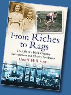 From Riches to Rags, autobiography of Stourbridge businessman Geoff Hill